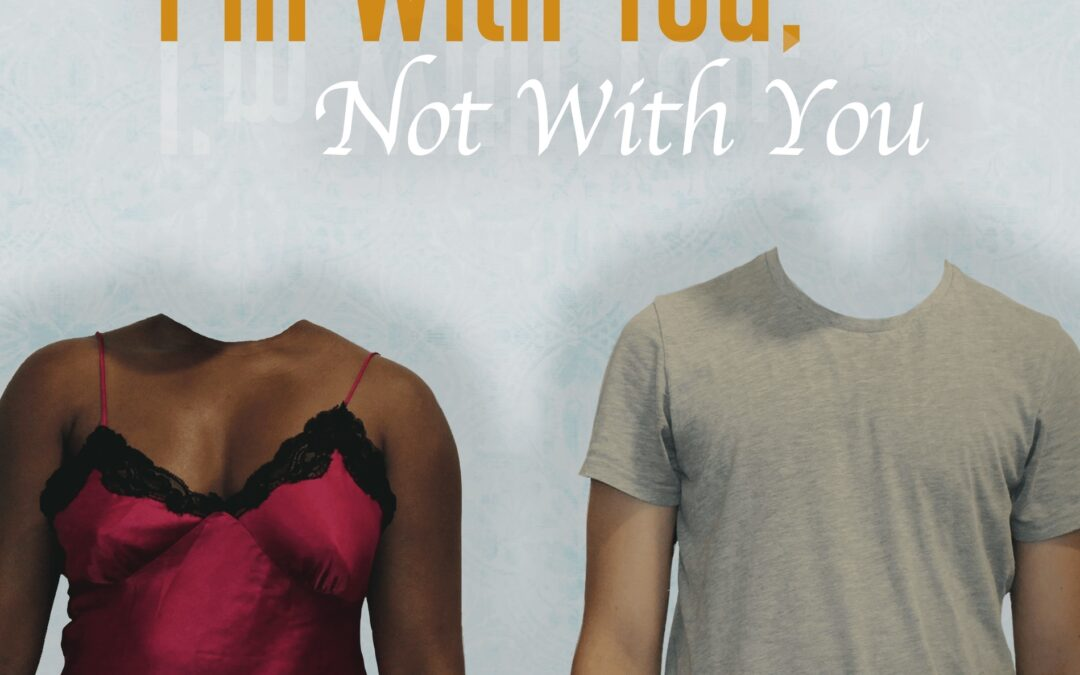 I'm With You, Not With You (2020 Short Film)